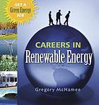 Careers in renewable energy : get a green energy job