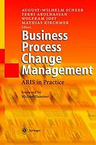 Business process change management : ARIS in practice