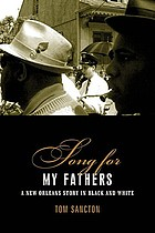Song for my fathers : a New Orleans story in black and white