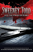 Sweeney Todd and the string of pearls : an audio melodrama in three despicable acts