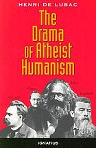 The drama of atheist humanism