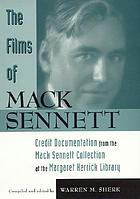 The films of Mack Sennett : credit documentation from the Mack Sennett collection at the Margaret Herrick Library
