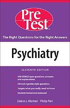 Psychiatry : PreTest self-assessment and review