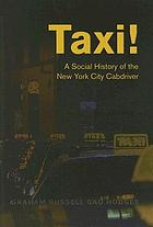 Taxi! : a social history of the New York City cabdriver