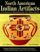 North American Indian artifacts : a collector's identification & value guide