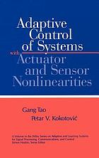 Adaptive control of systems with actuator and sensor nonlinearities