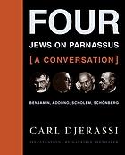Four Jews on Parnassus a conversation : Benjamin, Adorno, Scholem, Schönberg