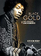 Black gold : the lost archives of Jimi Hendrix