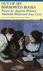 Out of my borrowed books : poems by Augusta Webster, Mathilde Blind and Amy Levy