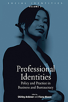 Professional identities : policy and practice in business and bureaucracy