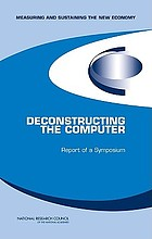 Deconstructing the Computer : Report of a Symposium