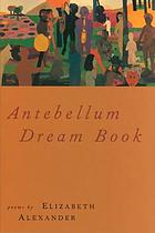 Antebellum dream book : poems