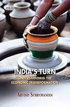 India's turn : understanding the economic transformation