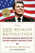 The new Reagan revolution : how Ronald Reagan's principles can restore America's greatness