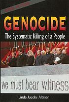 Genocide : the systematic killing of a people