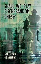 Shall we play Fischerandom chess?