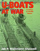 U-boats at war : landings on hostile shores