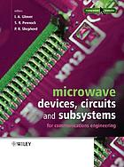 Microwave devices, circuits and subsystems for communications engineeringMicrowave communications engineering