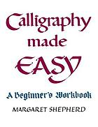 Calligraphy made easy : a beginner's workbook