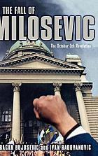 The fall of Milosevic : the October 5th revolution