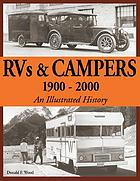 RVs & campers : 1900 through 2000, an illustrated history