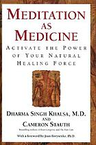 Meditation as medicine : activate the power of your natural healing force