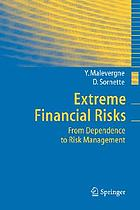 Extreme financial risks from dependence to risk management