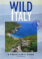 Wild Italy : a traveller's guide