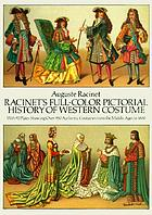 Racinet's full-color pictorial history of western costume : with 92 plates showing over 950 authentic costumes from the Middle Ages to 1800