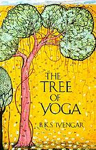 The tree of yoga : yoga vṛkṣa