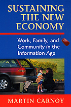 Sustaining the new economy : work, family, and community in the information age