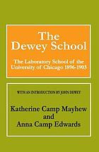 The Dewey School; the laboratory school of the University of Chicago, 1896-1903