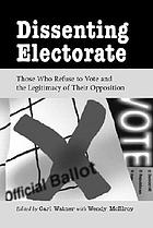 Dissenting electorate : those who refuse to vote and the legitimacy of their opposition