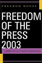 Freedom of the press 2003 : a global survey of media independence