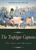 The Trafalgar captains : their lives and memorials