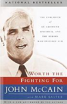 Worth the fighting for : the education of an American maverick and the heroes who inspired him