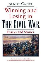 Winning and losing in the Civil War : essays and stories