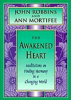 The awakened heart : meditations on finding harmony in a changing world