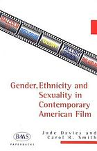 Gender, ethnicity and sexuality in contemporary American filmGender, ethnicity and sexuality in American filmGender, Ethnicity, and Sexuality in Contemporary American Film