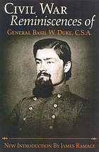 The Civil War reminiscences of General Basil W. Duke, C.S.A.