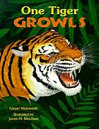 One tiger growls : a counting book of animal sounds
