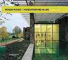Renzo Piano - Fondation Beyeler : ein Haus für die Kunst