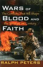 Wars of blood and faith : the conflicts that will shape the twenty-first century