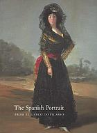 The Spanish portrait : from El Greco to Picasso