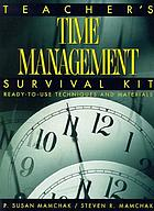 Teacher's time management survival kit : ready-to-use techniques and materials