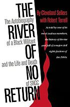 The river of no return; the autobiography of a Black militant and the life and death of SNCC