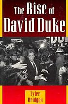 The rise of David DukeThe rise of David Duke