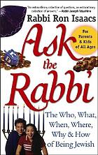 Ask the rabbi : the who, what, when, where, why, and how of being Jewish