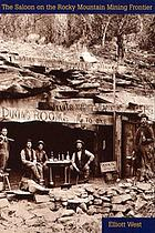 The saloon on the Rocky Mountain mining frontier
