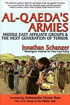 Al-Qaeda's armies : Middle East affiliate groups & the next generation of terror